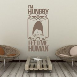 szablon malarski  I am hungry feed me human 19SM11